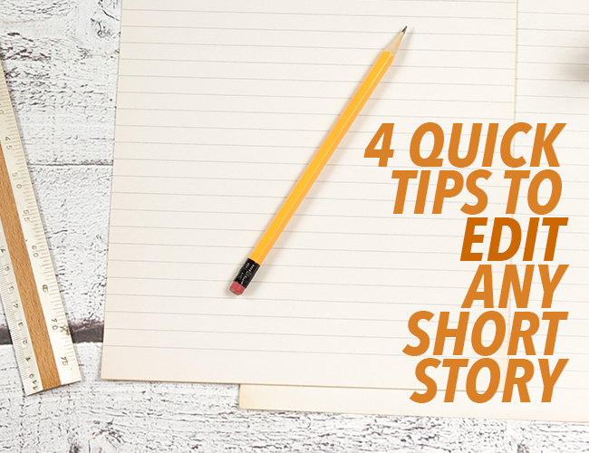 4 Quick Tips for Short Story Editing