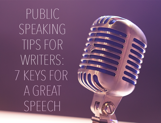 Public Speaking Tips for Writers: 7 Keys for a Great Speech