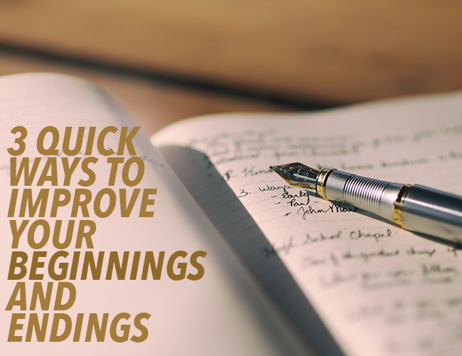 How to Begin a Story: 3 Quick Ways to Improve Beginnings and Endings