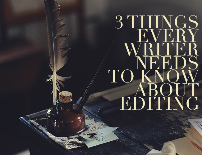 Receiving Feedback: 3 Things Every Writer Needs to Know About Editing