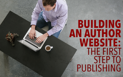 Building an Author Website: The First Step to Publishing