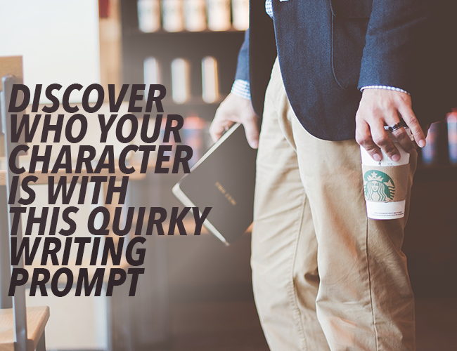 Discover Who Your Character Is With This Quirky Writing Prompt