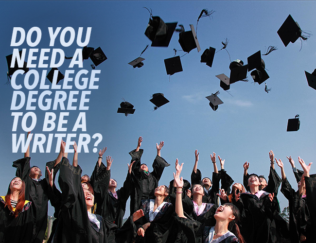 3 Reasons You Don't Need an English Degree To Be a Writer