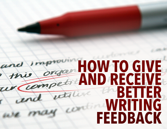 How to Give and Take Better Writing Feedback