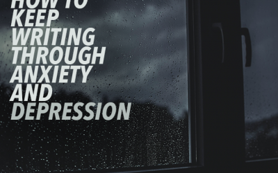 How to Keep Writing Through Anxiety and Depression