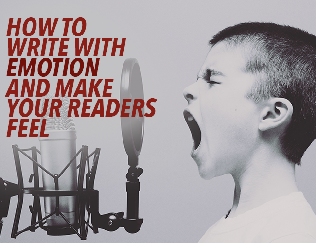 How to Write With Emotion and Make Your Readers Feel