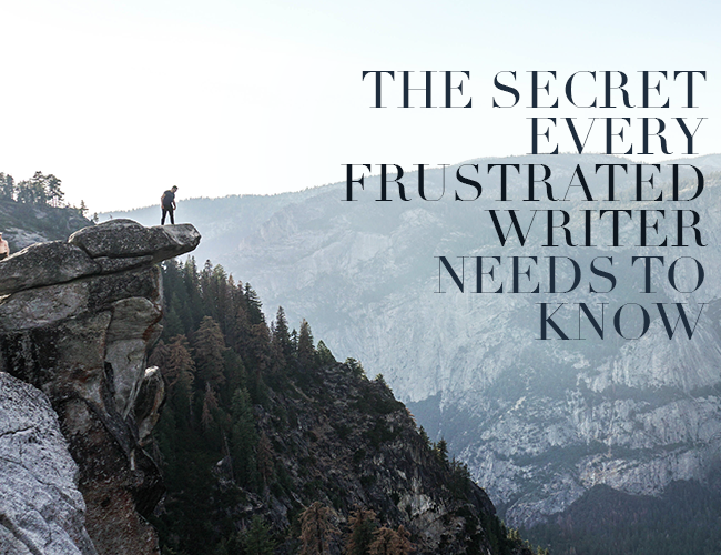 The Secret Every Frustrated Writer Needs to Know