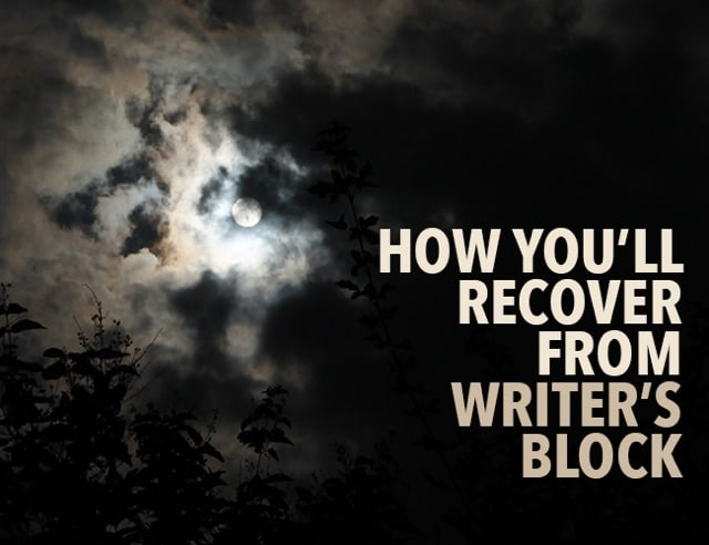 How You'll Recover From Writer's Block