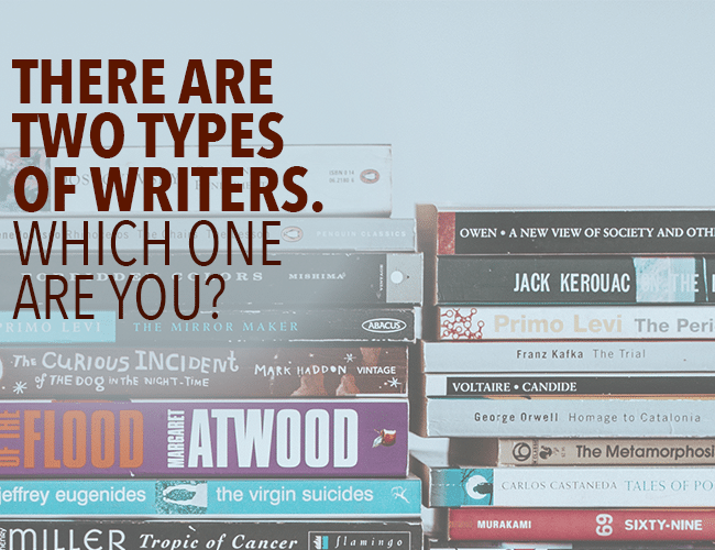 There Are Two Types of Writers. Which One Are You?