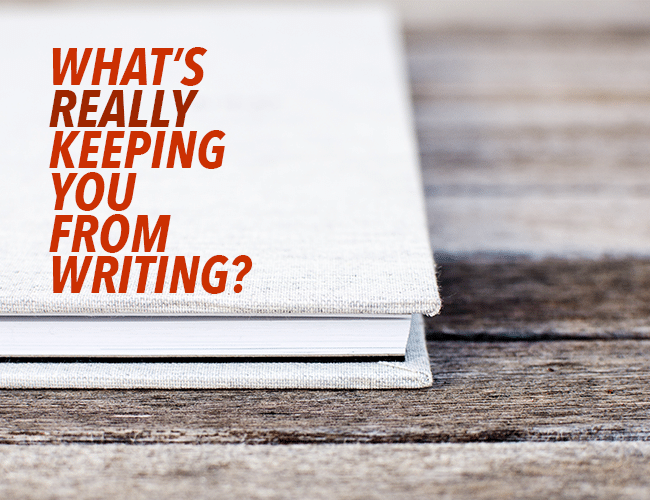 What's Really Keeping You From Writing_
