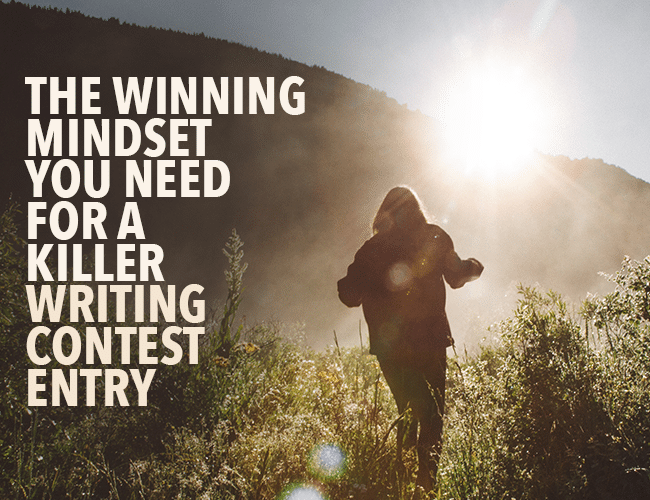 The Winning Mindset You Need for a Killer Writing Contest Entry