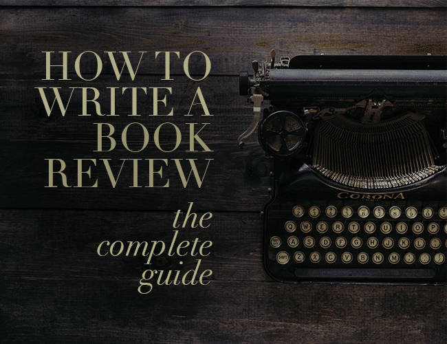 How to Write a Book Review: The Complete Guide