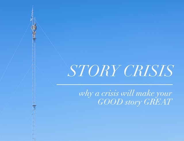 Literary Crisis: Why a Crisis Will Make Your GOOD Story GREAT