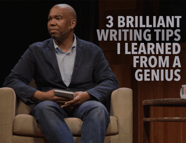 3 Brilliant Writing Tips I Learned From a Genius