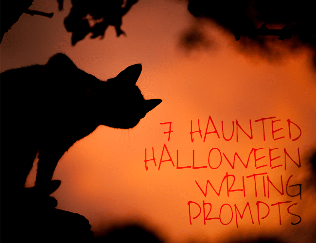 7 Haunted Halloween Writing Prompts