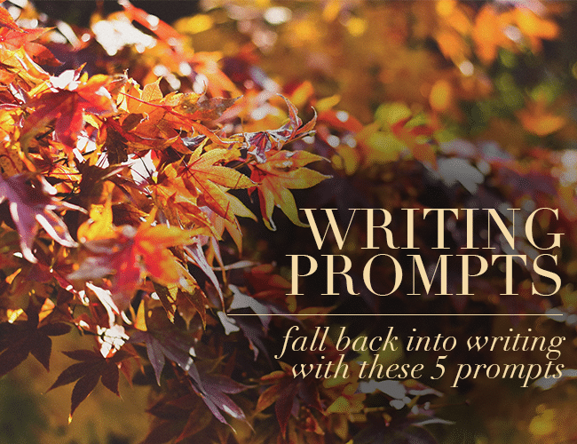 Fall Back Into Writing With These 5 Fall Writing Prompts