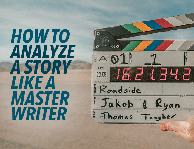 How to Analyze a Story Like a Master Writer