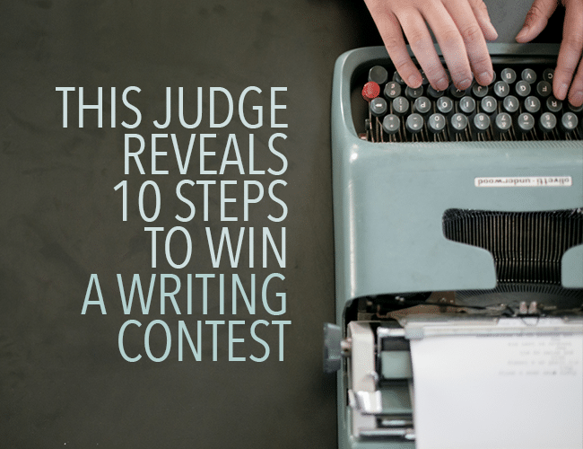 This Judge Reveals 10 Steps to Win Writing Contests