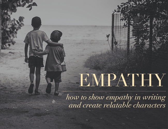 Empathy: How to Show Empathy in Writing