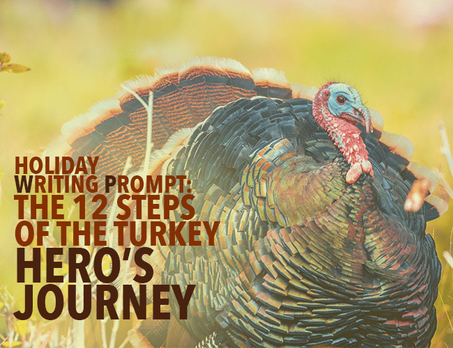 Holiday Writing Prompt: The 12 Steps of the Turkey Hero's Journey