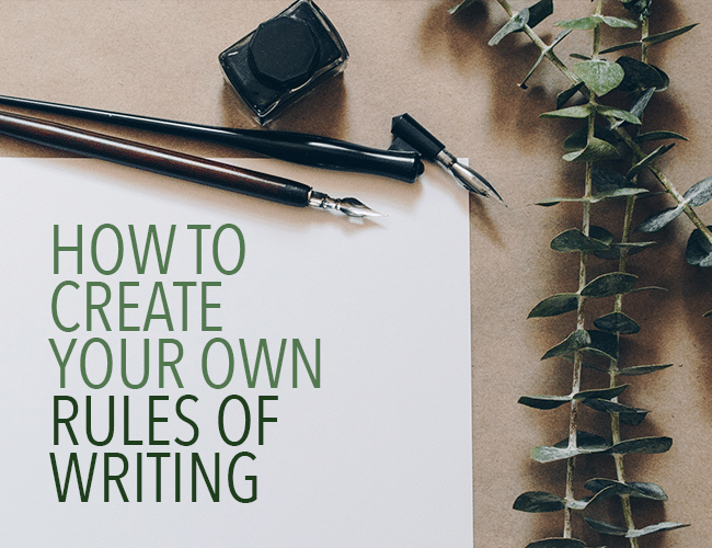 How to Create Your Own Rules of Writing