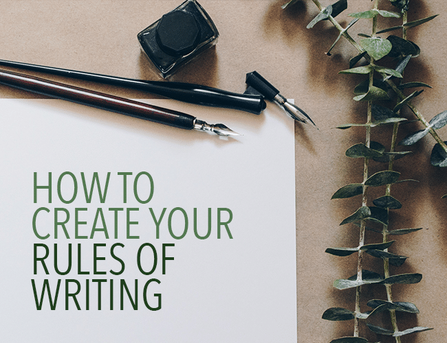 """How to Create Your Own """"Rules of Writing"""""""