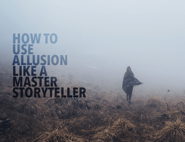 How to Use Allusion Like a Master Storyteller
