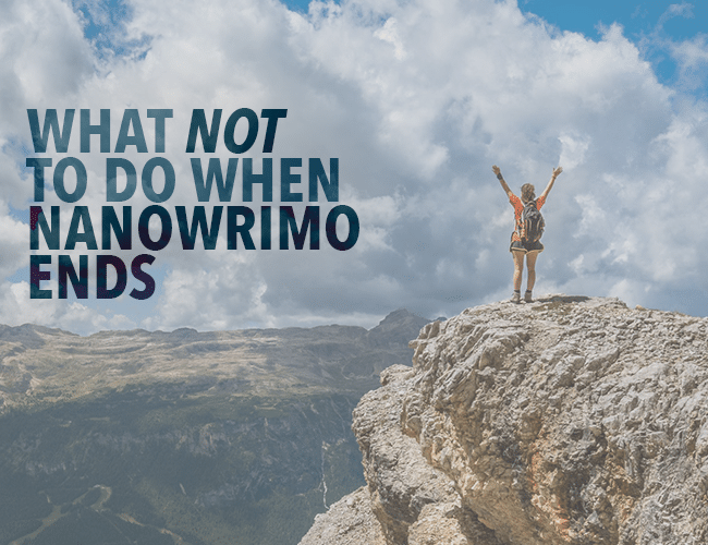 What Not to Do When Nanowrimo Ends