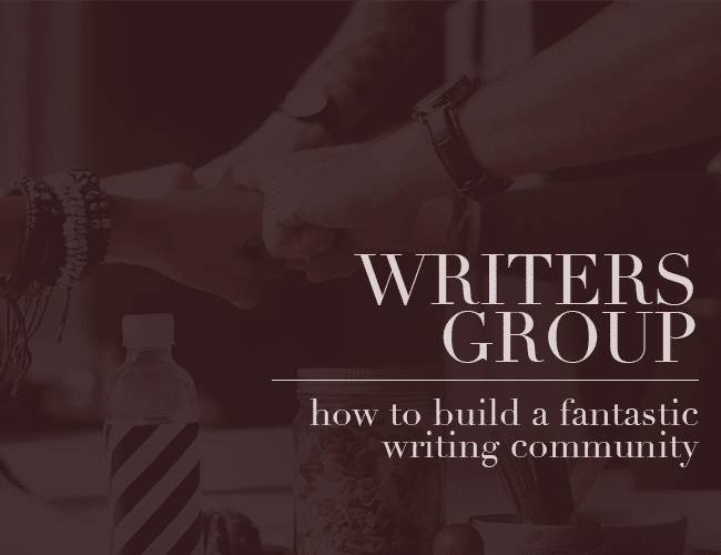 How to Build a Fantastic Writers Group