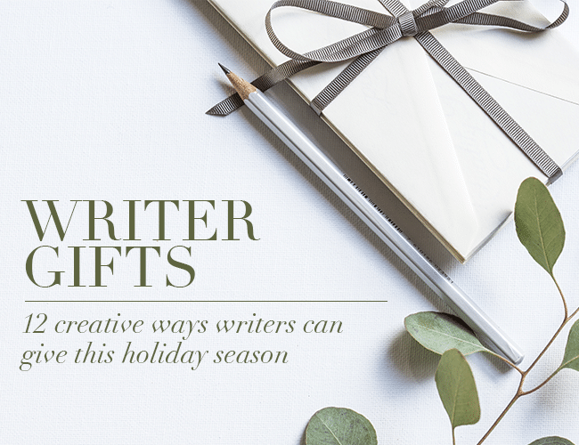 Writer Gifts: 12 Creative Ways Writers Can Give this Holiday Season