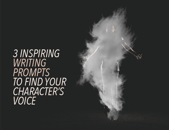 3 Inspiring Writing Prompts to Find Your Character's Voice