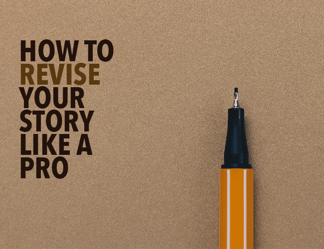 How to Revise Your Story Like a Pro
