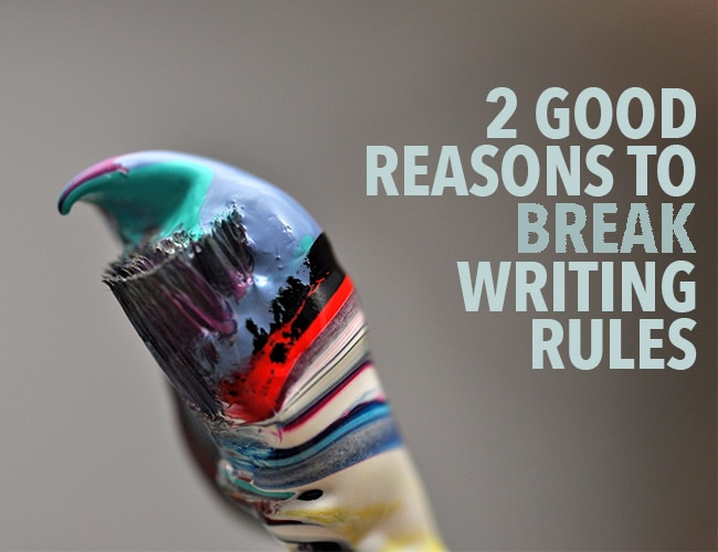 2 Good Reasons to Break Writing Rules