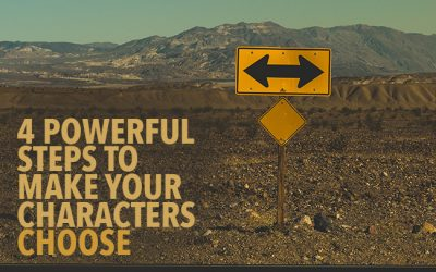 Dilemma: 4 Powerful Steps to Make Your Characters Choose