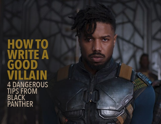 How to Write a Good Villain: 4 Dangerous Tips From Black Panther