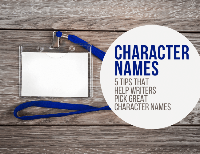 Character Names: 5 Tips That Help Writers Pick Great Character Names