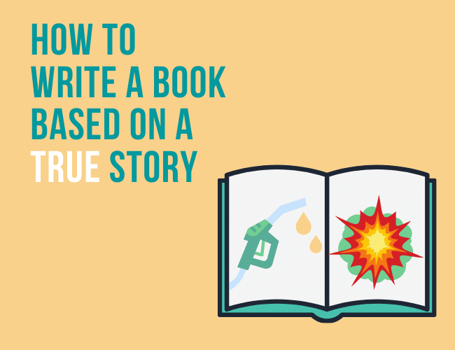 How to Write a Book That's Based on a True Story