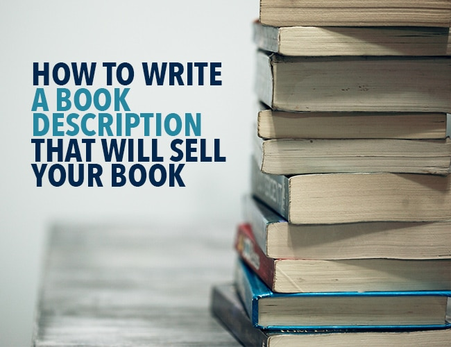 How to Write a Book Description That Will Captivate Readers (And Sell Books!)