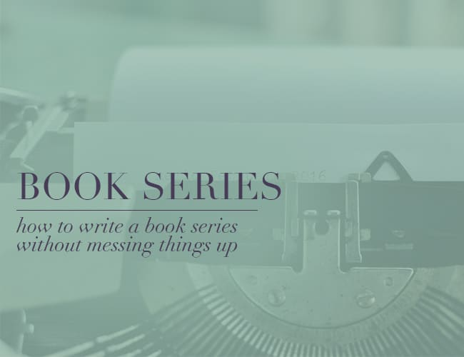 How to Write a Book Series Without Messing Things Up