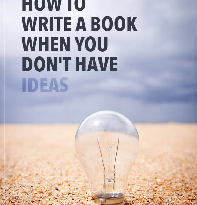 How to Write a Book When You Don't Have Ideas