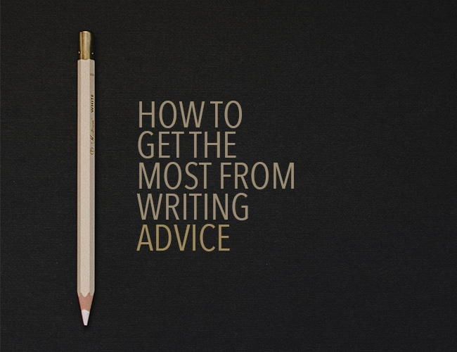How to Get the Most From Writing Advice