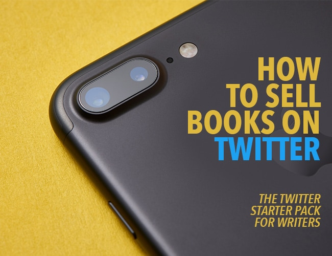 How to Sell Books on Twitter: The Twitter Starter Pack for Writers