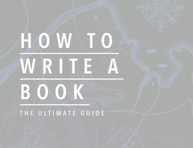 How to Write a Book: The Complete Guide