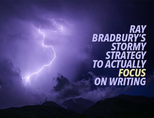 Need Help to Focus on Writing? Try This Tip From Ray Bradbury