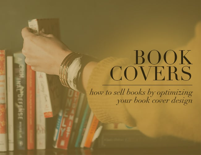 How to Sell Books by Optimizing Your Book Cover Design
