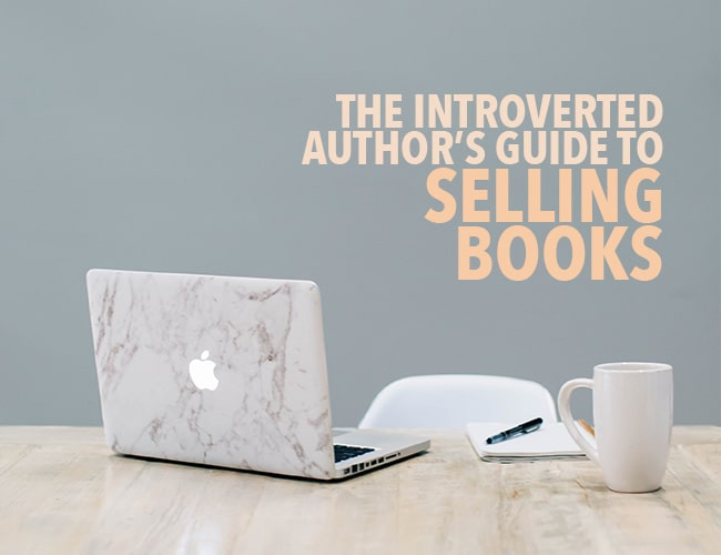 The Introverted Author's Guide to How to Sell Books