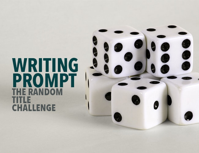 Writing Prompt: The Random Title Challenge