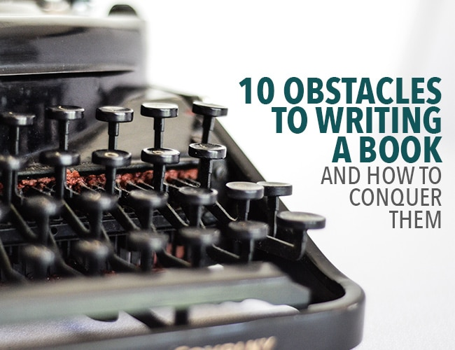 10 Obstacles to Writing a Book and How to Conquer Them