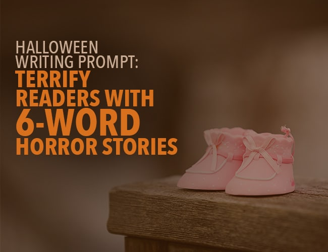 Halloween Writing Prompt: Terrify Readers With Six-Word Stories