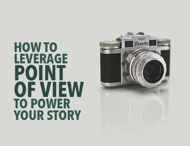 How to Leverage Point of View to Power Your Story